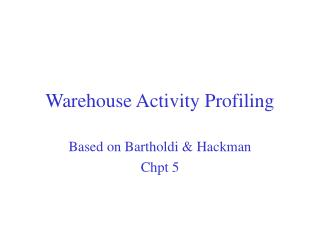 Warehouse Activity Profiling
