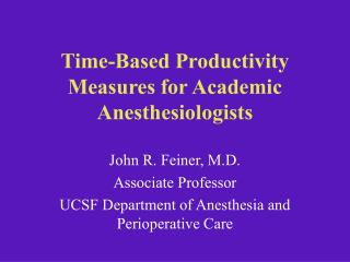 Time-Based Productivity Measures for Academic Anesthesiologists