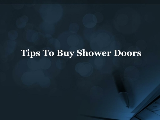 Tips to Select Shower Doors in San Diego