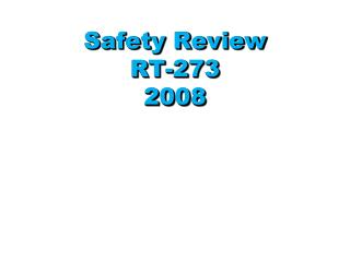 Safety Review RT-273 2008