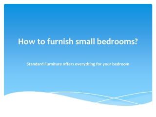 How to furnish small bedrooms?