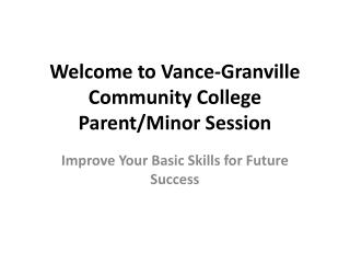Welcome to Vance-Granville Community College Parent/Minor Session