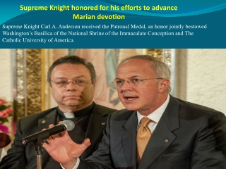 Supreme Knight honored for his efforts to advance Marian dev