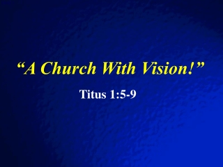 """""""A Church With Vision!"""""""