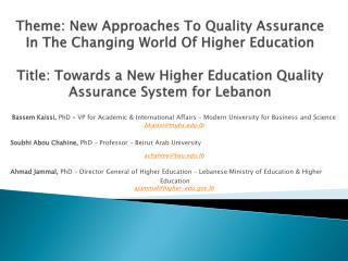 Bassem Kaissi, PhD – VP for Academic & International Affairs – Modern University for Business and Science bkaissi