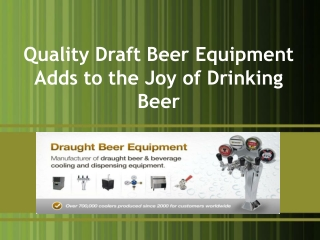 Quality Draft Beer Equipment Adds to the Joy of Drinking Bee