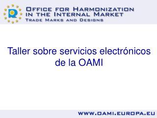 Taller sobre servicios electrónicos de la OAMI
