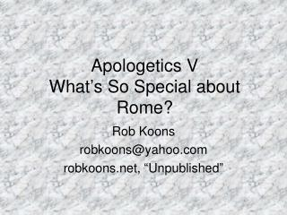 Apologetics V What ' s So Special about Rome?