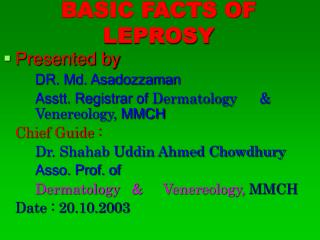 BASIC FACTS OF LEPROSY