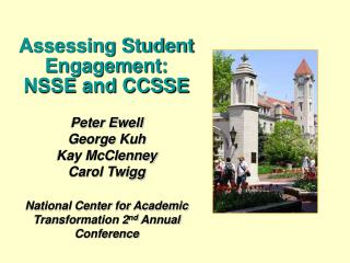 Peter Ewell George Kuh Kay McClenney Carol Twigg National Center for Academic Transformation 2 nd  Annual Conference