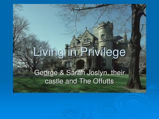 Living in Privilege