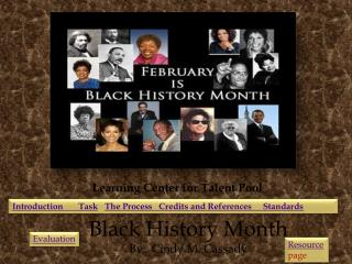 Black History Month By:  Cindy M. Cassady