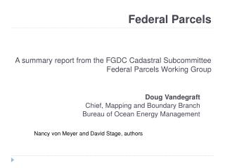 Federal Parcels A summary report from the FGDC Cadastral Subcommittee  Federal Parcels Working Group