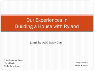 Building a Home with Ryland, Death by a Thousand Papercuts