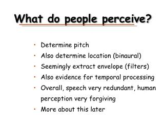 What do people perceive?