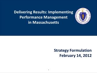 Delivering Results: Implementing Performance  Management  in Massachusetts