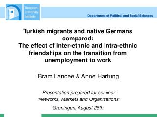 Turkish migrants and native Germans compared:  The effect of inter-ethnic and intra-ethnic friendships on the transition