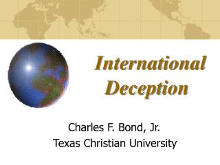 International 		  Deception