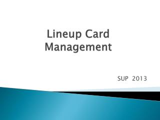 Lineup Card  Management