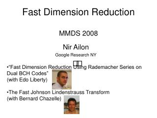 Fast Dimension Reduction MMDS 2008