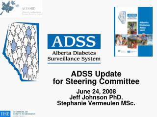 ADSS Update  for Steering Committee June 24, 2008 Jeff Johnson PhD. Stephanie Vermeulen MSc.
