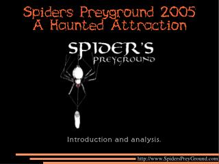 Spiders Preyground 2005 A Haunted Attraction