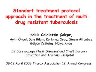 Standart treatment protocol approach in the treatment of multi drug resistant tuberculosis