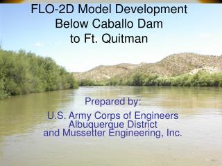 FLO-2D Model Development Below Caballo Dam to Ft. Quitman