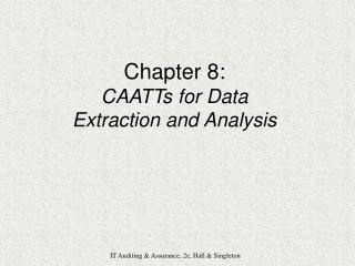 Chapter 8: CAATTs for Data Extraction and Analysis