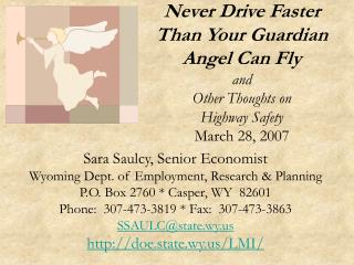 Never Drive Faster Than Your Guardian Angel Can Fly and Other Thoughts on Highway Safety March 28, 2007