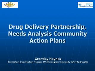 Drug Delivery Partnership, Needs Analysis Community Action Plans