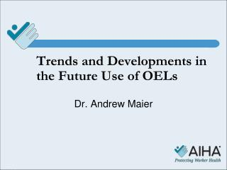 Trends and Developments in the Future Use of OELs
