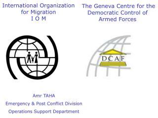 International Organization for Migration I O M