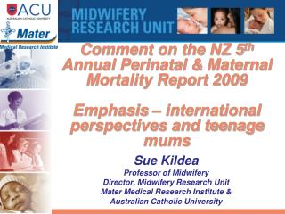 Comment on the NZ 5 th Annual Perinatal & Maternal Mortality Report 2009 Emphasis – international perspectives and