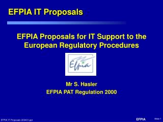 EFPIA Proposals for IT Support to the European Regulatory Procedures
