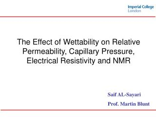 The Effect of Wettability on Relative Permeability, Capillary Pressure, Electrical Resistivity and NMR