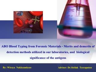 ABO Blood Typing from Forensic Materials - Merits and demerits of detection methods utilized in our laboratories, and b