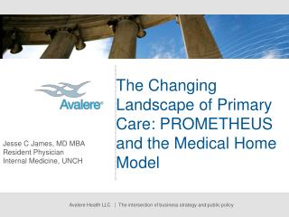 The Changing Landscape of Primary Care: PROMETHEUS and the Medical Home Model