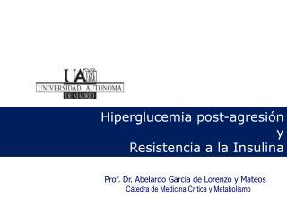 Hiperglucemia post-agresión y Resistencia a la Insulina