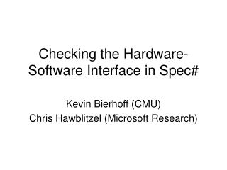 Checking the Hardware-Software Interface in Spec