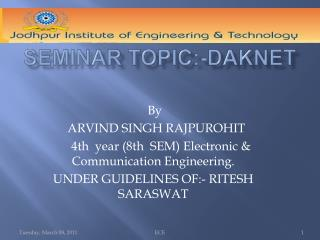 SEMINAR TOPIC :-DAKNET