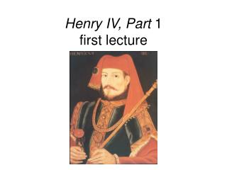 Henry IV, Part 1 first lecture