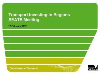 Transport Investing in Regions SEATS Meeting