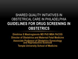Shared quality initiatives in Obstetrical care in Philadelphia Guidelines for drug screening in Obstetrics