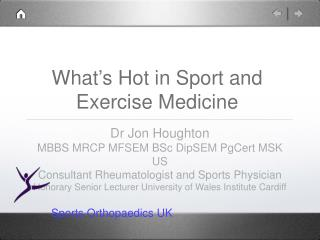 What's Hot in Sport and Exercise Medicine