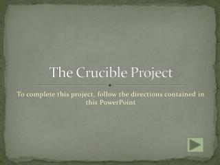 The Crucible Project