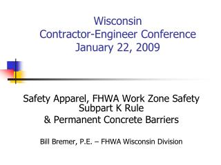 Wisconsin Contractor-Engineer Conference January 22, 2009