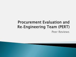 Procurement Evaluation and  Re - Engineering Team (PERT)
