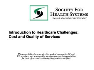 Introduction to Healthcare Challenges: Cost and Quality of Services