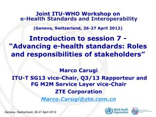 "Introduction to session 7 -   "" Advancing e-health standards: Roles and responsibilities of stakeholders"" ​"